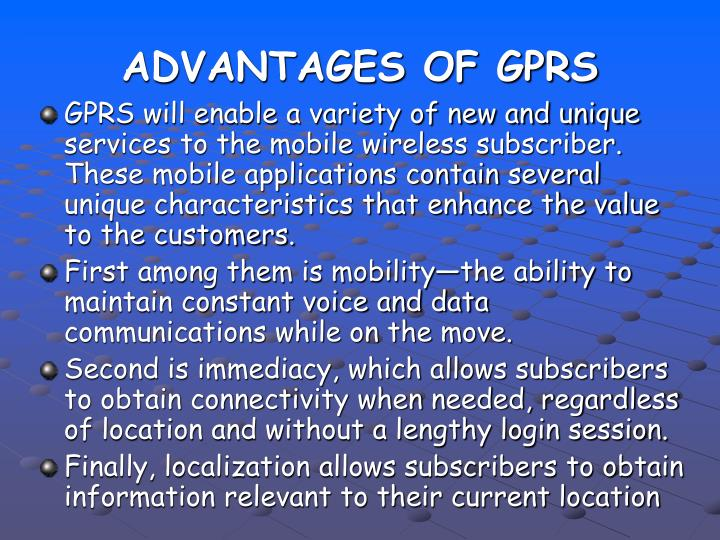 ADVANTAGES OF GPRS
