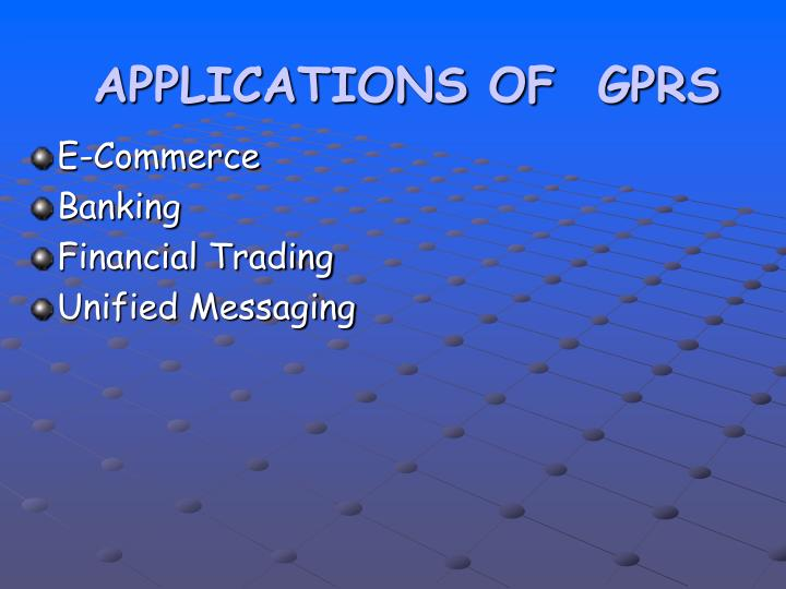 APPLICATIONS OF  GPRS