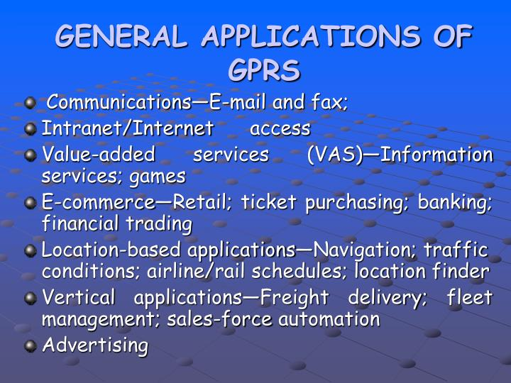 GENERAL APPLICATIONS OF GPRS