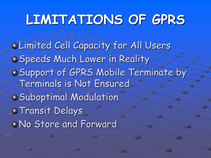 LIMITATIONS OF GPRS