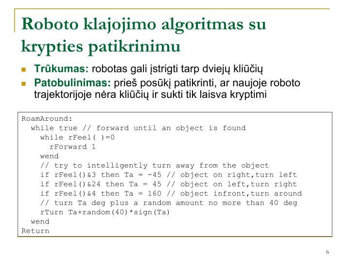 Roboto klajojimo algoritmas su krypties patikrinimu