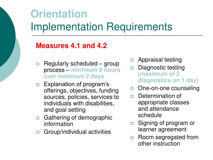 Orientation implementation requirements