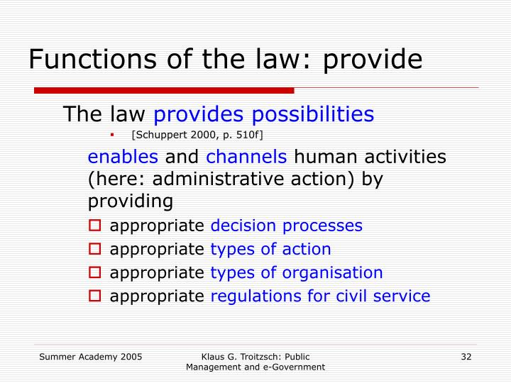 Functions of the law: provide