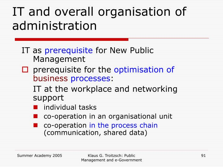 IT and overall organisation of administration