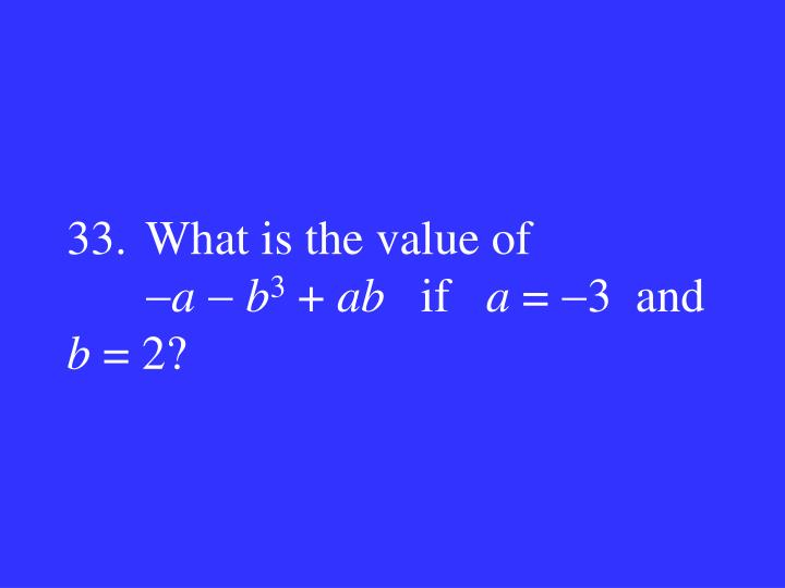33.What is the value of