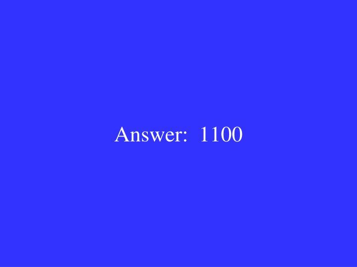 Answer:  1100