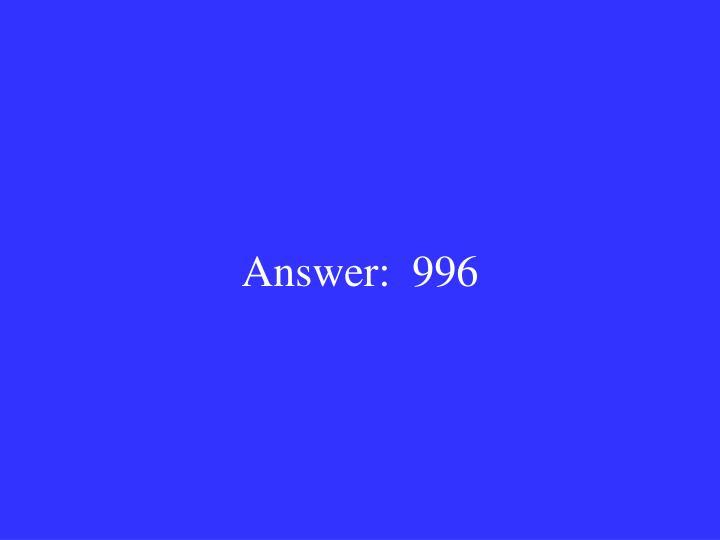 Answer:  996