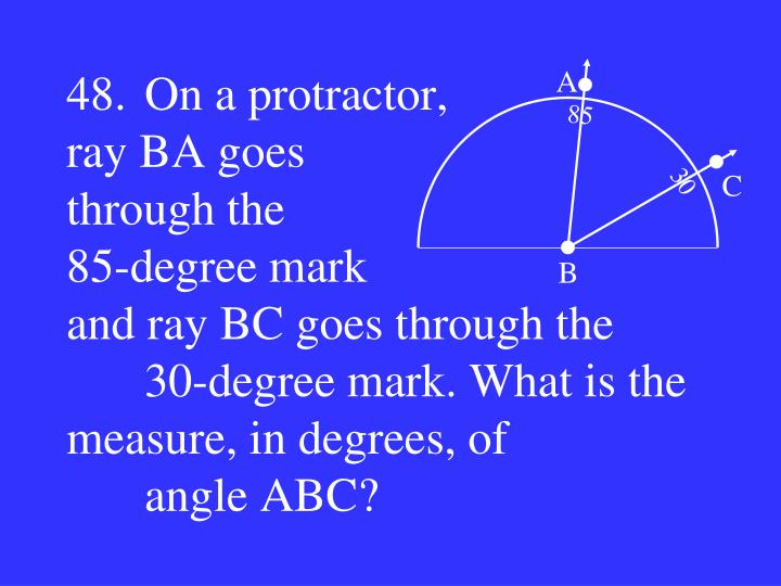 48.On a protractor,