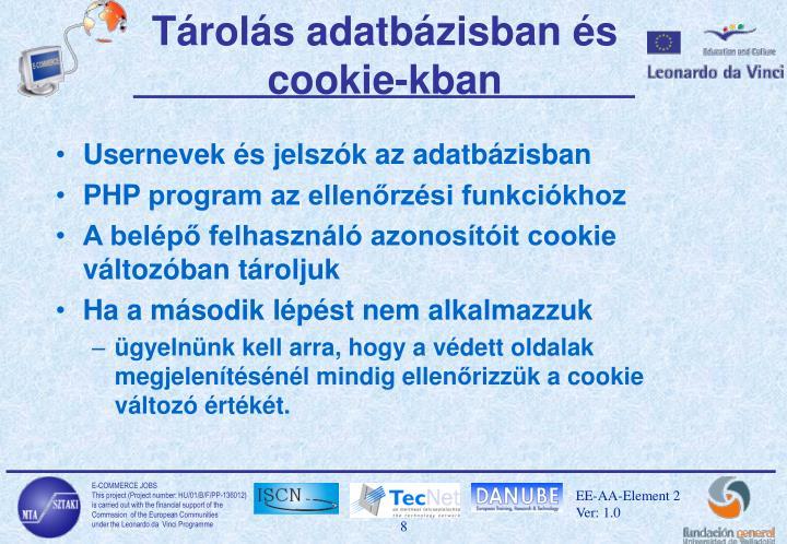 Tárolás adatbázisban és cookie-kban