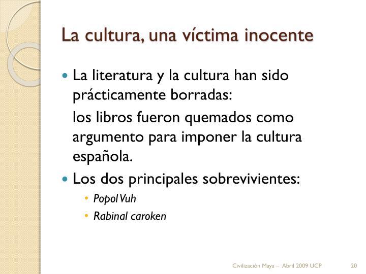 La cultura, una víctima inocente