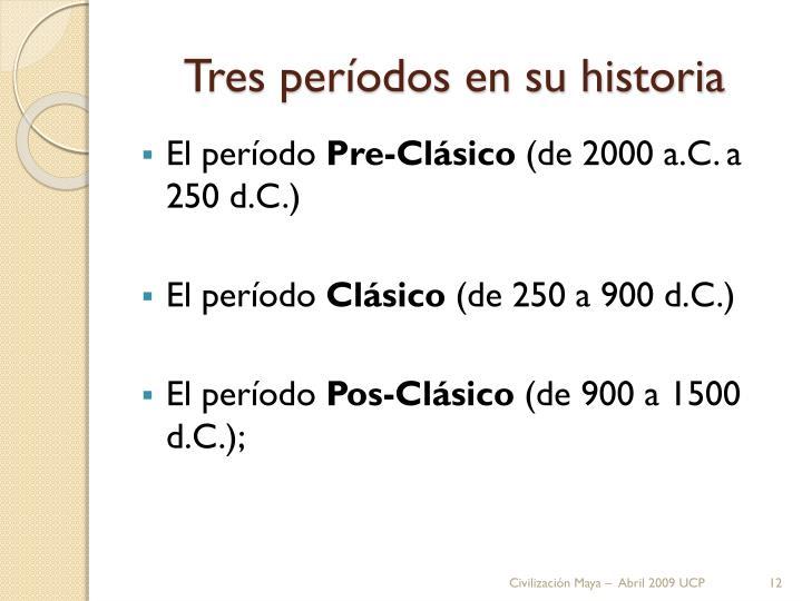 Tres períodos en su historia