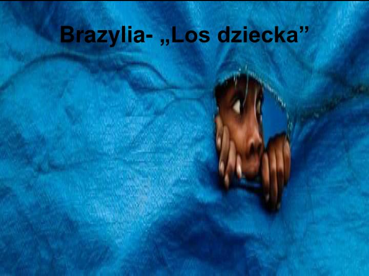 """Brazylia- """"Los dziecka"""""""