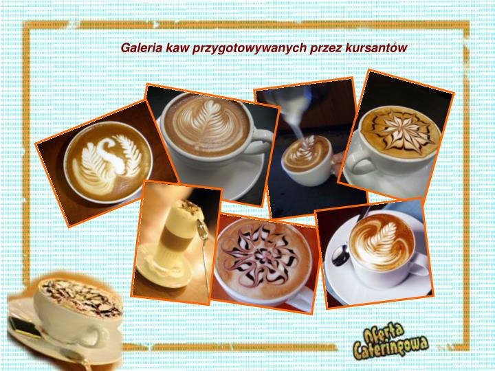 Galeria kaw przygotowywanych przez kursantów