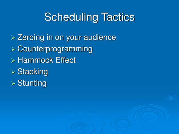Scheduling Tactics