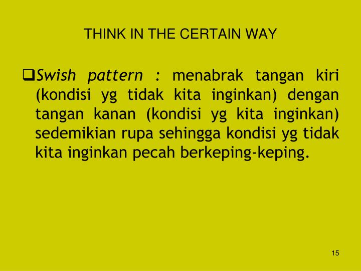 THINK IN THE CERTAIN WAY