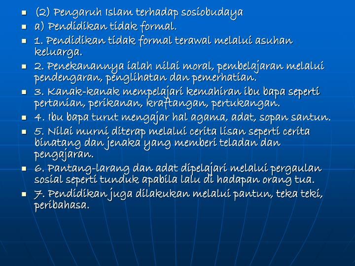 (2) Pengaruh Islam terhadap sosiobudaya
