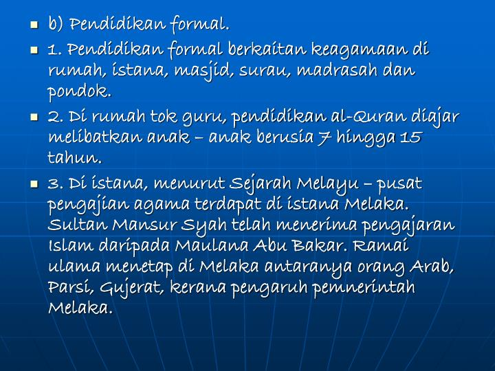 b) Pendidikan formal.