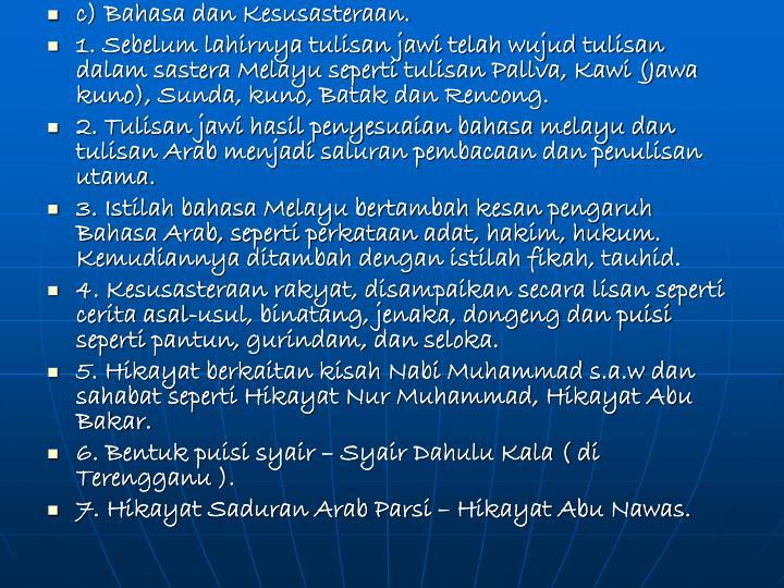 c) Bahasa dan Kesusasteraan.
