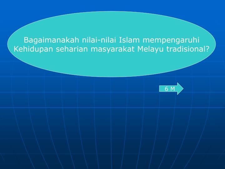 Bagaimanakah nilai-nilai Islam mempengaruhi