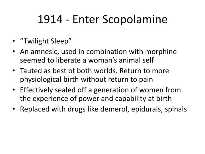 1914 - Enter Scopolamine