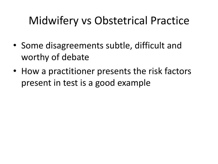 Midwifery vs Obstetrical Practice