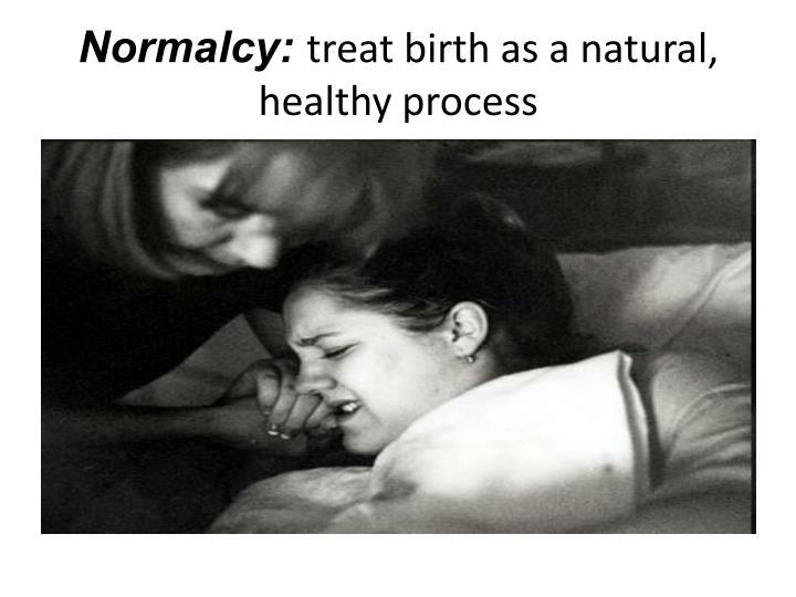 Normalcy: