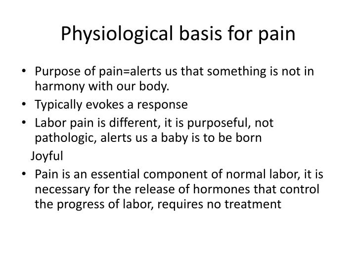 Physiological basis for pain