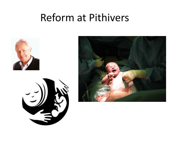 Reform at Pithivers