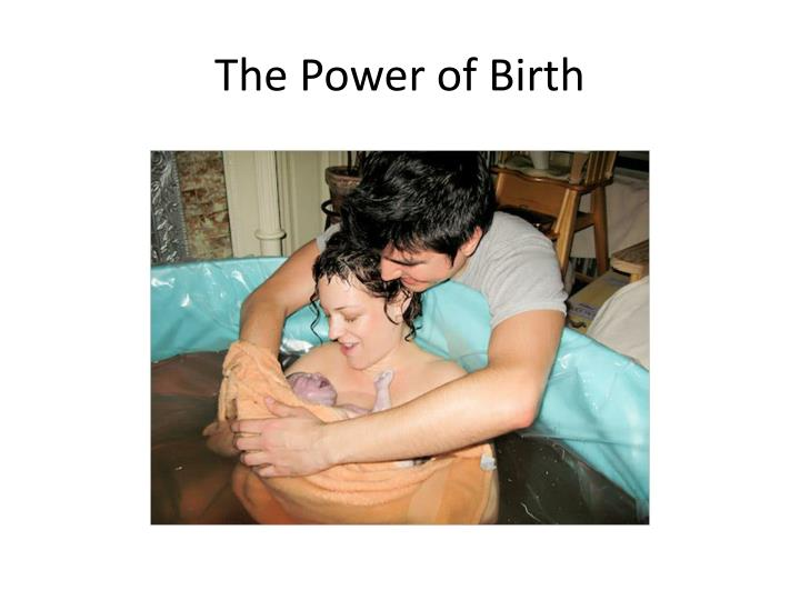 The power of birth