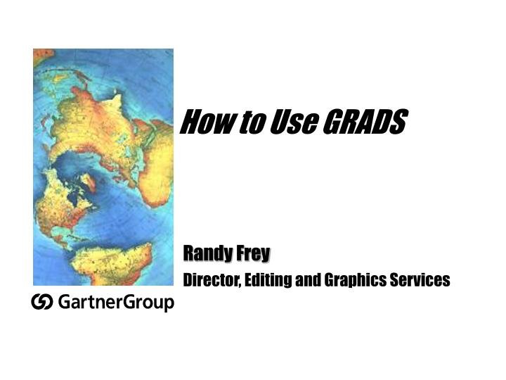 How to Use GRADS