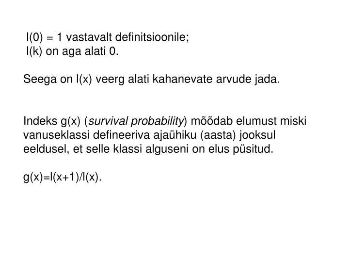 l(0) = 1 vastavalt definitsioonile;