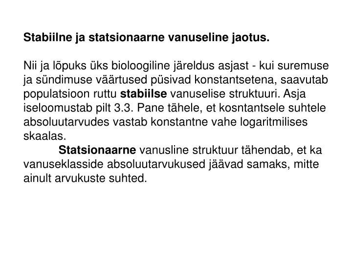 Stabiilne ja statsionaarne vanuseline jaotus.