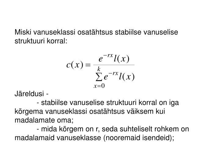 Miski vanuseklassi osatähtsus stabiilse vanuselise struktuuri korral: