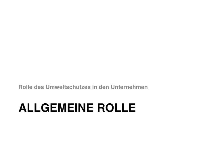 ALLGEMEINE ROLLE