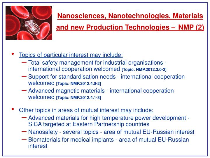 Nanosciences, Nanotechnologies, Materials and new Production Technologies –