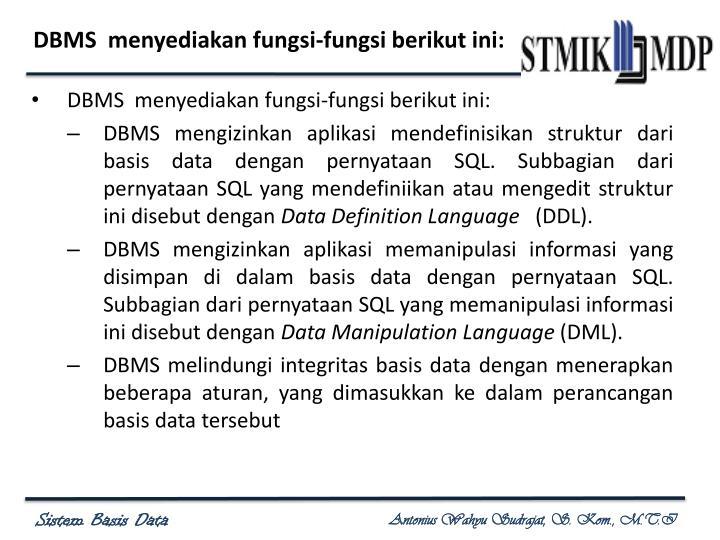 DBMS  menyediakan fungsi-fungsi berikut ini: