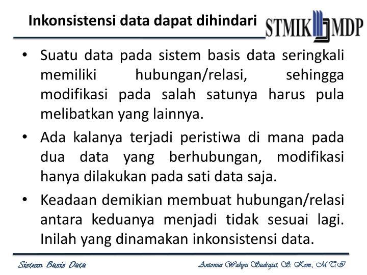Inkonsistensi data dapat dihindari