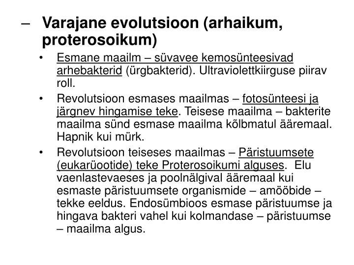 Varajane evolutsioon (arhaikum, proterosoikum)