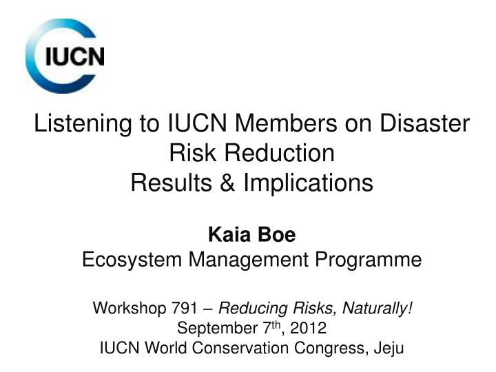 Listening to IUCN Members on Disaster Risk Reduction