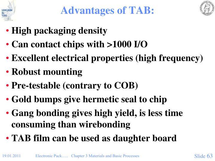 Advantages of TAB:
