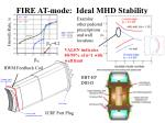 fire at mode ideal mhd stability3