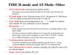 fire h mode and at mode other