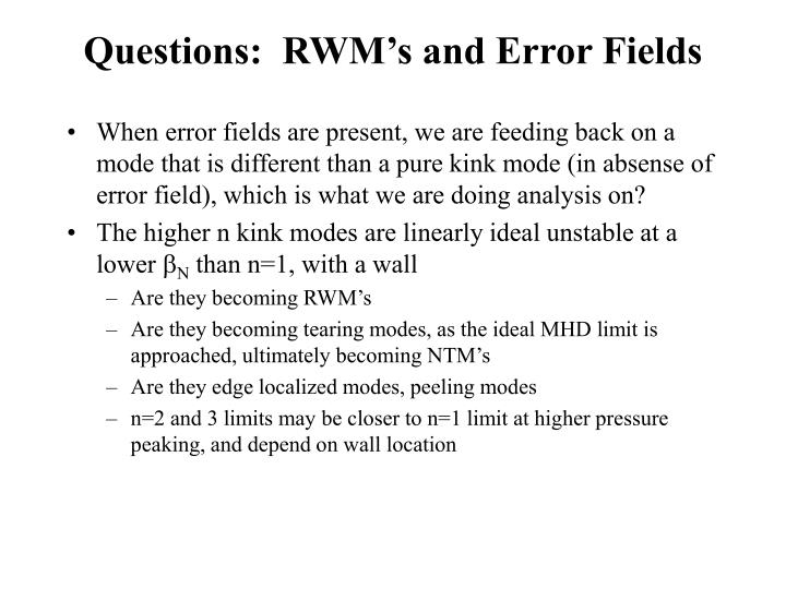 Questions:  RWM's and Error Fields