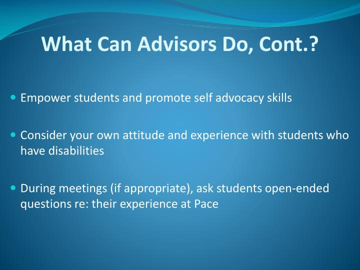 What Can Advisors Do, Cont.?