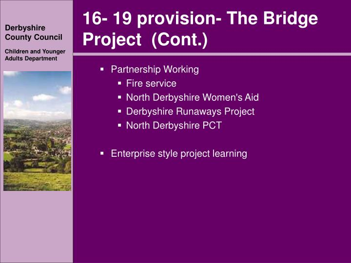 16- 19 provision- The Bridge Project  (Cont.)