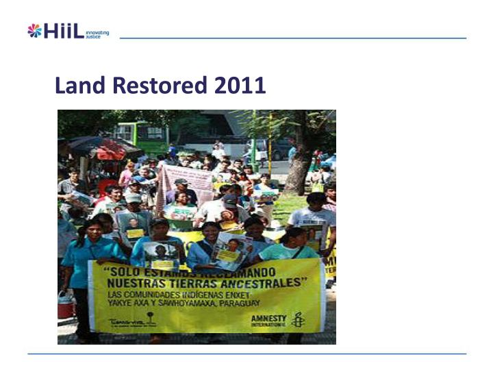 Land Restored 2011