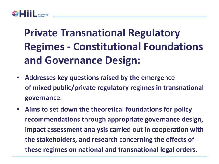 Private transnational regulatory regimes constitutional foundations and governance design
