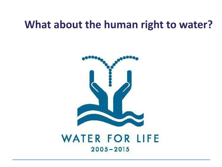 What about the human right to water?