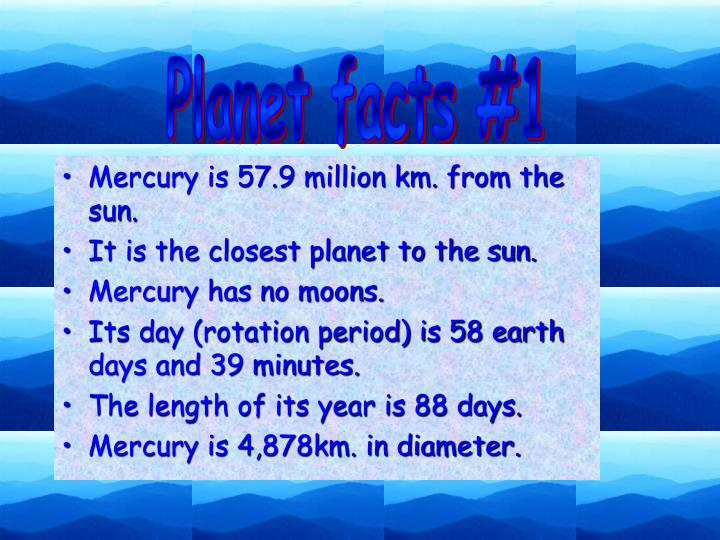 Mercury is 57.9 million km. from the sun.