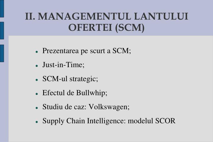 II. MANAGEMENTUL LANTULUI OFERTEI (SCM)